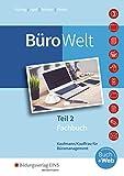 BüroWelt: Lernfelder 8-13 bis Teil 2 der gestreckten Abschlussprüfung: Schülerband