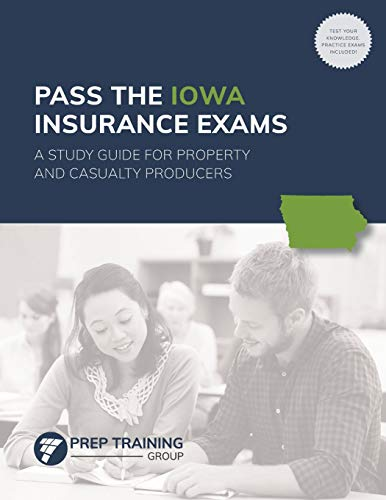 Pass the Iowa Insurance Exams: A Study Guide for Property and Casualty Producers