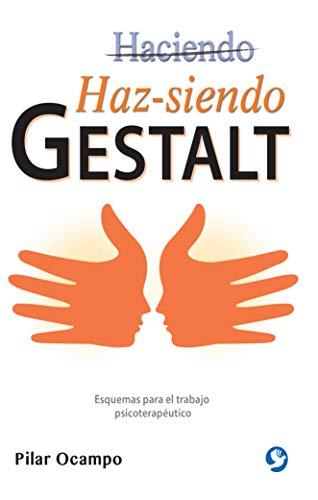 Haz-siendo Gestalt: Esquemas para el trabajo psicoterapéutico (Spanish Edition)