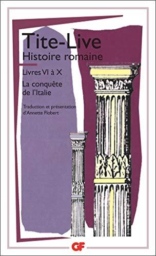 Histoire Romaine Livres Vi A X La Conquete De Litalie