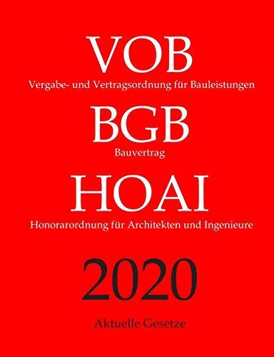 Vergabe- und Vertragsordnung für Bauleistungen (VOB), Bauvertrag (BGB), Honorarordnung für Architekten und Ingenieure (HOAI), Aktuelle Gesetze: mit Nebengesetzen