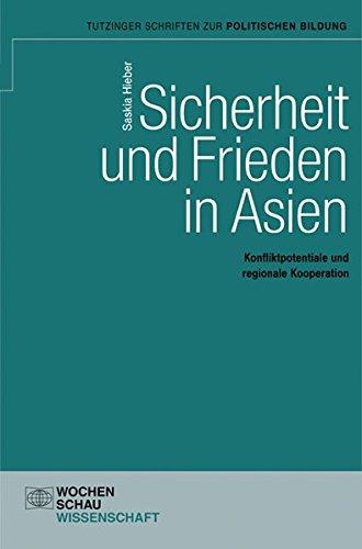 Sicherheit und Frieden in Asien (Tutzinger Schriften zur politischen Bildung)