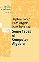 Some Tapas of Computer Algebra (Algorithms and Computation in Mathematics (4))