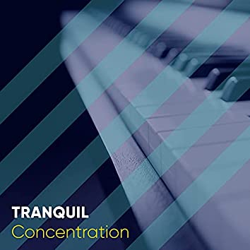 Tranquil Concentration Piano Melodies