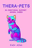 Thera-pets: 64 Emotional Support Animal Cards (Self-Esteem, Affirmations, Help with Anxiety, Worry and Stress) (Latest Kate)
