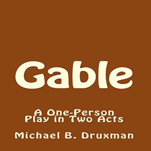 Gable: A One-Person Play in Two Acts cover art