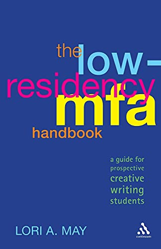 The Low-Residency MFA Handbook: A Guide for Prospective Creative Writing Students -  May, Lori A., Paperback