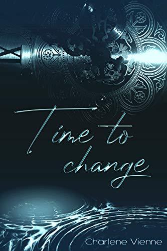 Time to change (Time to - Reihe 1) von [Charlene Vienne]