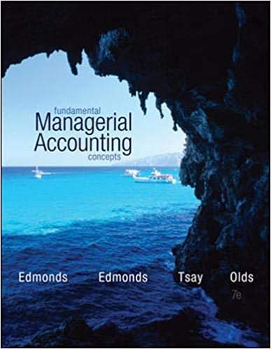 Fundamental Managerial Accounting Concepts 7th by Thomas Edmonds {McGraw Hill Education Economics Textbook}