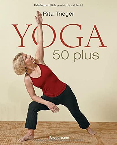 Trierger, Rita:<br />Yoga 50 plus: Heilsame Übungen gegen Rücken- und Nackenschmerzen