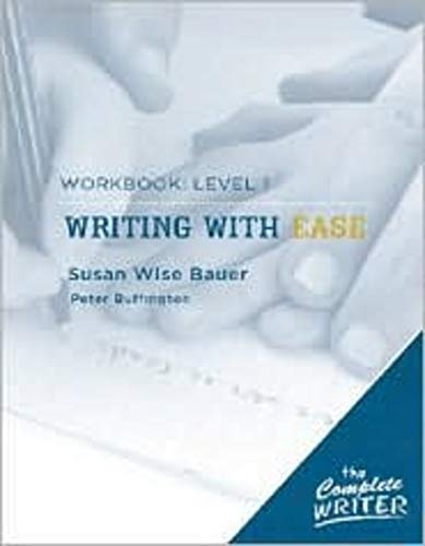 Writing with Ease: Level 1 Workbook (The Complete Writer)