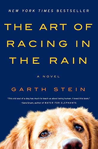 Compare Textbook Prices for The Art of Racing in the Rain: A Novel 1st Edition ISBN 9780061537967 by Stein, Garth