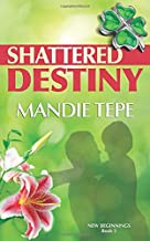 Shattered Destiny (New Beginnings)