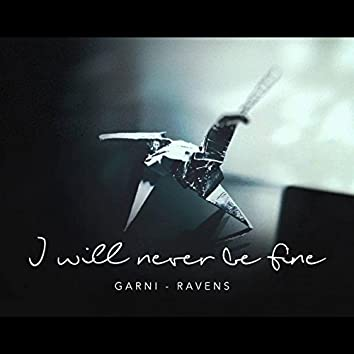 I Will Never Be Fine
