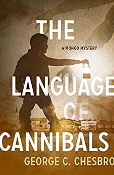 The Language of Cannibals (The Mongo Mysteries) by [George C. Chesbro]