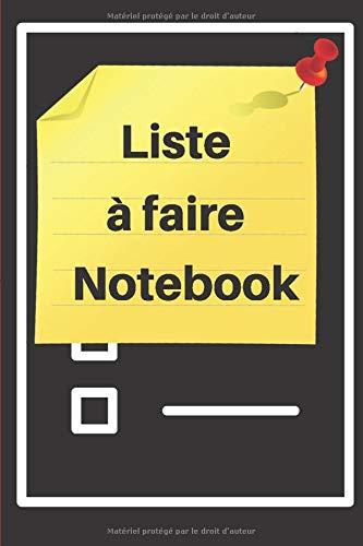 Liste à faire Notebook: Carnet de notes | Listes de choses à faire simple | Carnet à compléter | 6 priorités principales |14 autres tâches | 110 pages ... quotidienne | Format 6 x 9 pouces