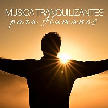 Musica Tranquilizantes para Humanos - Musica Clasica, Piano, Vivir Sin Nervios