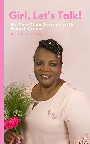 Girl, Let's Talk!: My Two-Time Journey with Breast Cancer (English Edition)