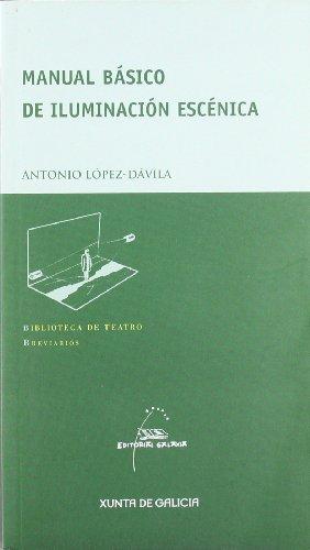 Manual basico de iluminacion escenica (Biblioteca de teatro. Breviarios)