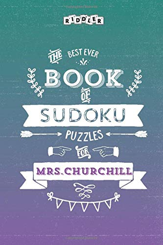 The Best Ever Book of Sudoku Puzzles for Mrs. Churchill