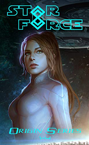 Star Force: Origin Series Box Set (1-4): An Empire Building Military Space Opera Adventure (Star Force Universe Book 1) (English Edition)