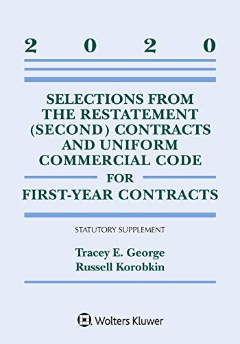 Compare Textbook Prices for Selections from the Restatement Second Contracts and Uniform Commercial Code for First-Year Contracts: 2020 Statutory Supplement Supplements Supplement Edition ISBN 9781543820355 by George, Tracey E.,Korobkin, Russell