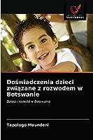 Doświadczenia dzieci związane z rozwodem w Botswanie