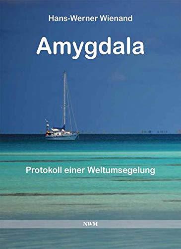 Amygdala: Protokoll einer Weltumsegelung