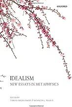 Idealism: New Essays in Metaphysics