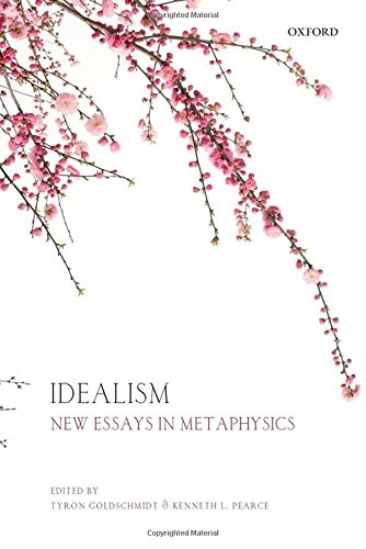 Idealism: New Essays in Metaphysics
