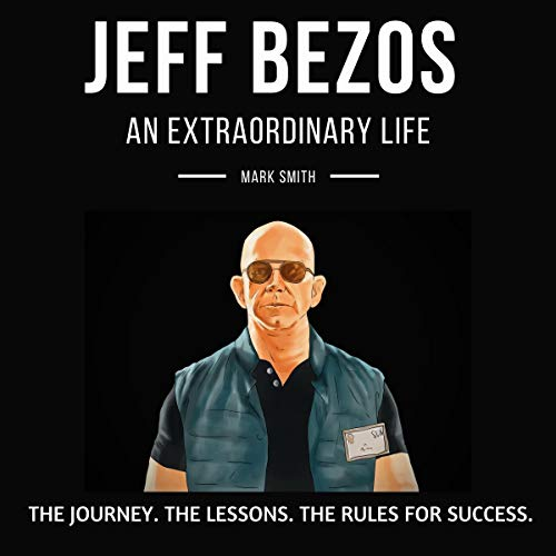 Jeff Bezos: An Extraordinary Life cover art