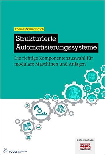 Strukturierte Automatisierungssysteme: Die richtige Komponentenauswahl für modulare Maschinen und Anlagen