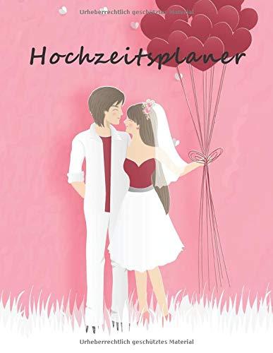 Hochzeitsplaner: Umfassender Hochzeitsplaner mit Kalender 2020 2021, Gästeliste mit 417 Eintragungen, auf 130 Seiten