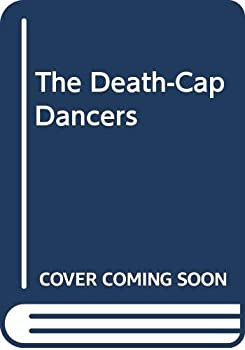 The Death-Cap Dancers 0770104010 Book Cover