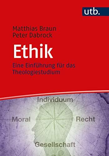 Ethik: Eine Einführung für das Theologiestudium