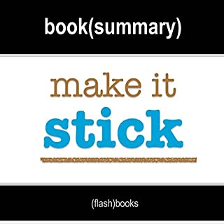 Make It Stick: The Science of Successful Learning by Peter C. Brown, Henry L. Roediger III, Mark A. McDaniel: Book Summary audiobook cover art