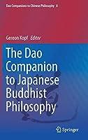 The Dao Companion to Japanese Buddhist Philosophy (Dao Companions to Chinese Philosophy, 8)