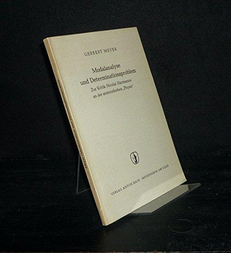"""Modalanalyse und Determinationsproblem. Zur Kritik Nicolai Hartmanns an der aristotelischen \""""Physis\"""". Von Gerbert Meyer. (= Beihefte zur Zeitschrift für philosophische Forschung, Heft 14)."""