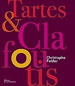 Tartes et clafoutis de Christophe Felder