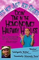 Doin' Time In The Homo No Mo' Halfway House