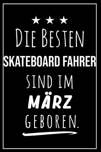 Die besten Skateboard Fahrer sind im März geboren: Notizbuch A5 I Dotted I 160 Seiten I Tolles Geschenk für Kollegen, Familie & Freunde