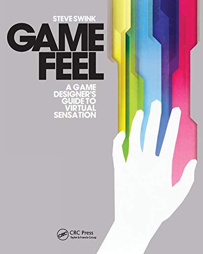 Game Feel (Morgan Kaufmann Game Design Books)