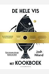 De hele vis : het kookboek: een nieuwe visie op koken en eten Hardcover