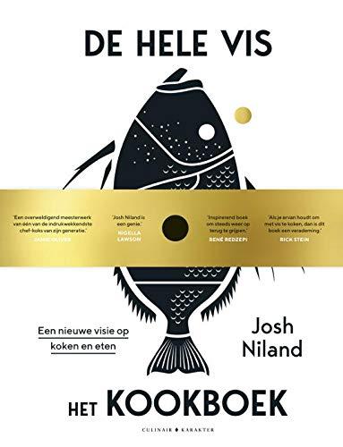 De hele vis - het kookboek: Een nieuwe visie op koken en eten