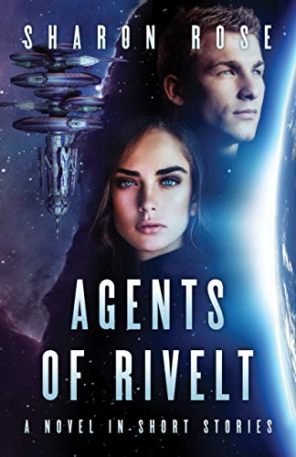 Agents of Rivelt: A Science Fiction Novel in Short Stories