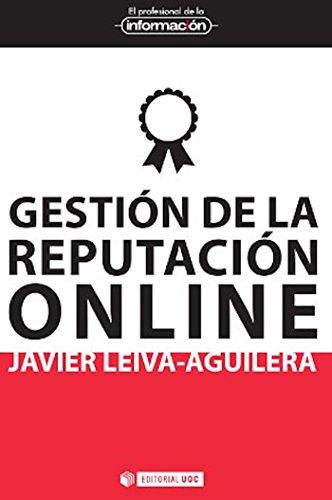 Gestión de la reputación online (EL PROFESIONAL DE LA INFORMACIÓN nº 7)