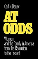 At Odds: Women and the Family in America from the Revolution to the Present (Galaxy Books)