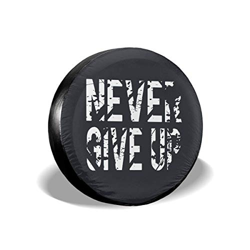 VTIUA Never Give Up Polyester Universal Dust-Proof Funda para Rueda de Repuesto para Weatherproof for Jeep,Trailer,RV,SUV,Truck and Many Vehicles 14' 15' 16' 17'