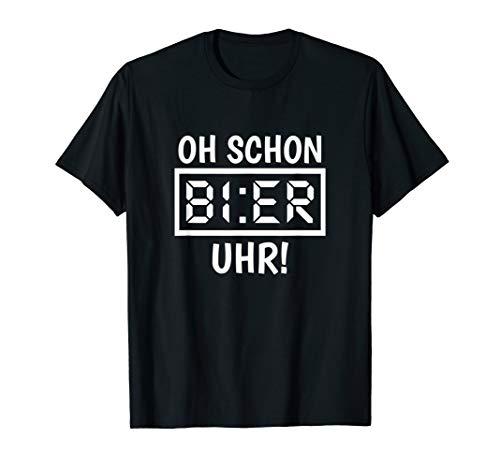 Oh Schon Bier Uhr Bier Sprüche T-Shirt