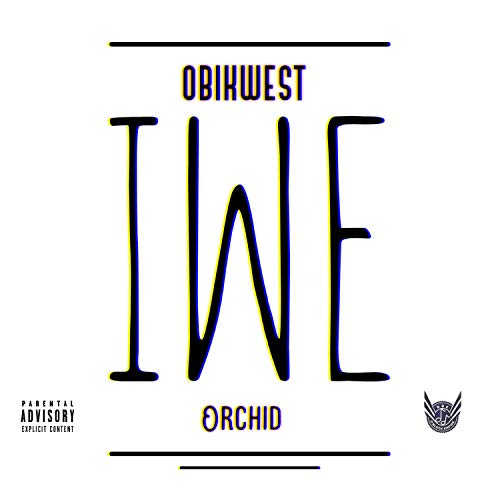 IWE (feat. Orchid) [Explicit]